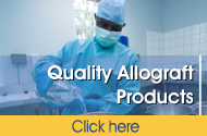 Quality Allograft Products - click here