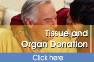 Tissue and Organ Donation - click here